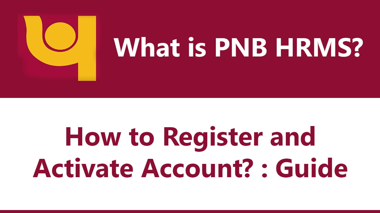 What is PNB HRMS? : How to Register & Activate Account? : Guide 7