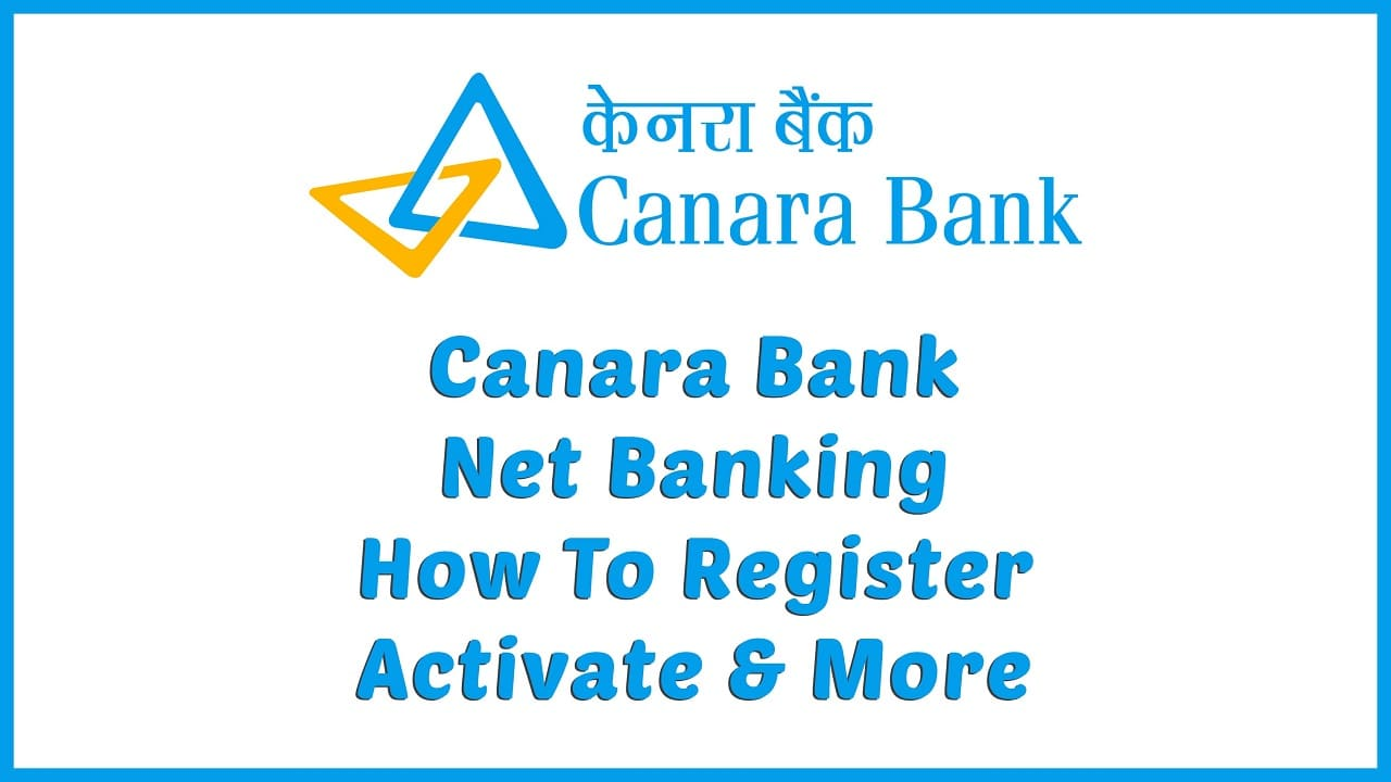 Canara Bank Net Banking : How To Register, Activate & More 19