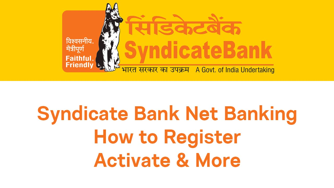 Syndicate Bank Net Banking: How to Register, Activate & More : Guide 3