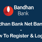 Bandhan Bank Net Banking - How To Register, Activate & Login? 3