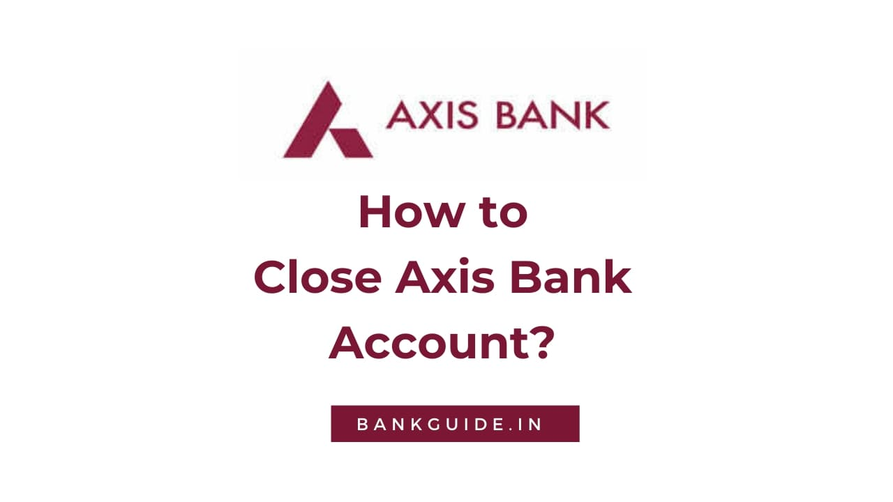 How to Close Axis Bank Account? [Guide] 1