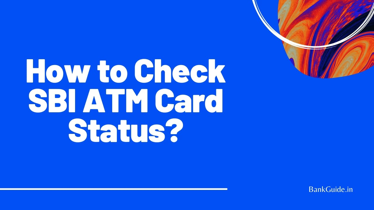 How to Check SBI ATM Card Status? - [Tracking ATM Status Guide] 1