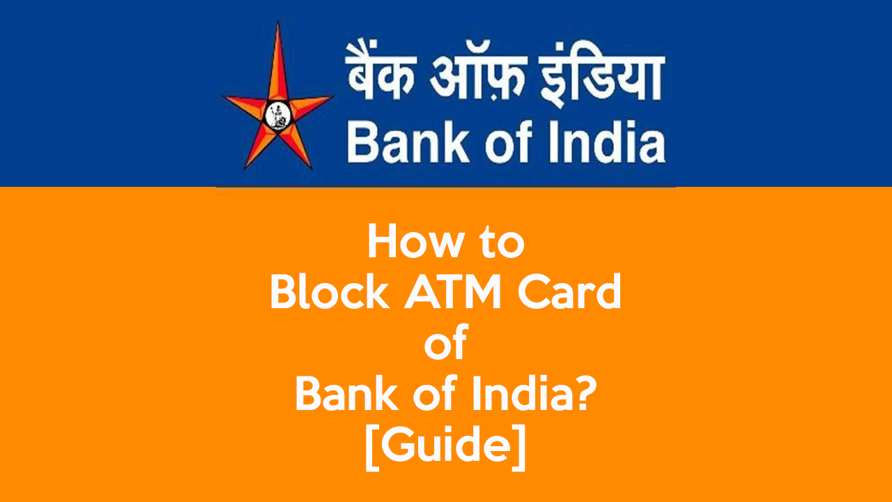 How to Block ATM Card of Bank of India? - [Guide] 1