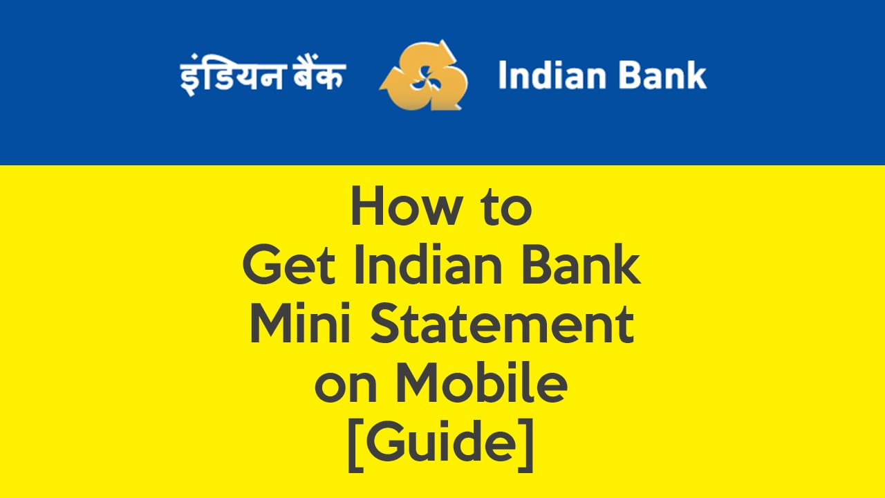How to Get Indian Bank Mini Statement on Mobile – [Guide] 1