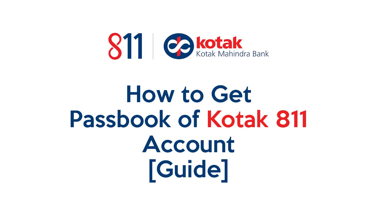 How to Get Passbook of Kotak 811 Account – [Guide] 1