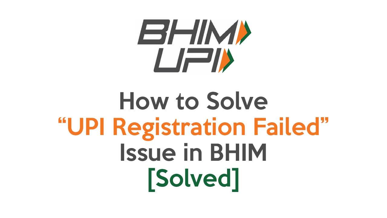 """How to Solve """"UPI Registration Failed"""" Issue in BHIM – [Solved] 1"""