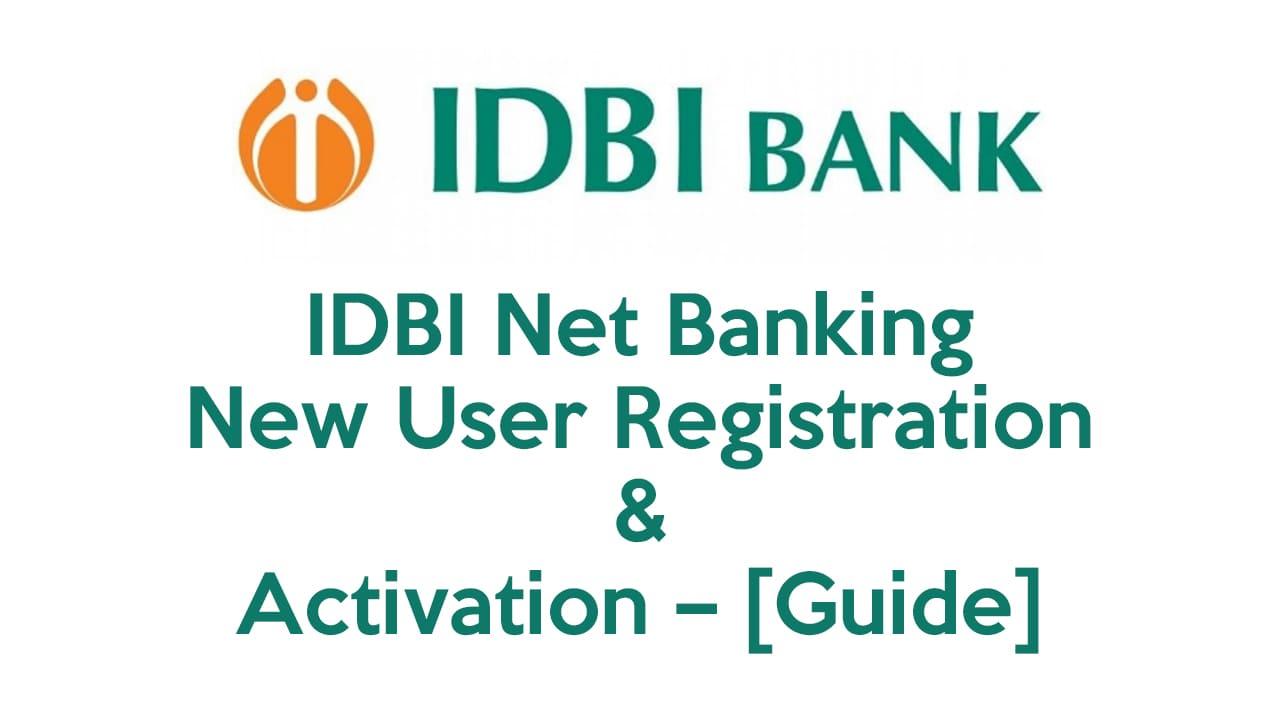 IDBI Net Banking New User Registration & Activation – [Guide] 3