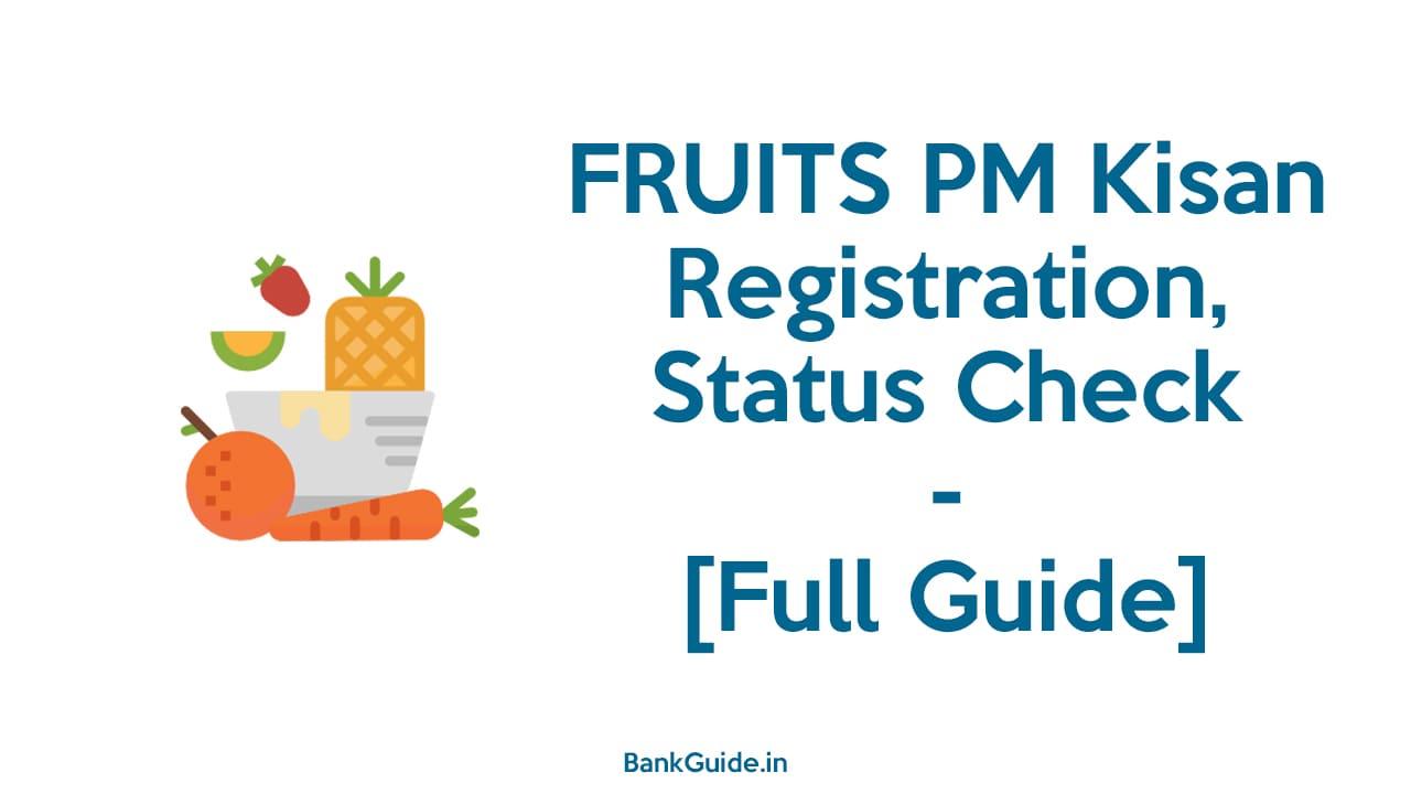 FRUITS PM Kisan Registration, Status Check - [Full Guide] 1