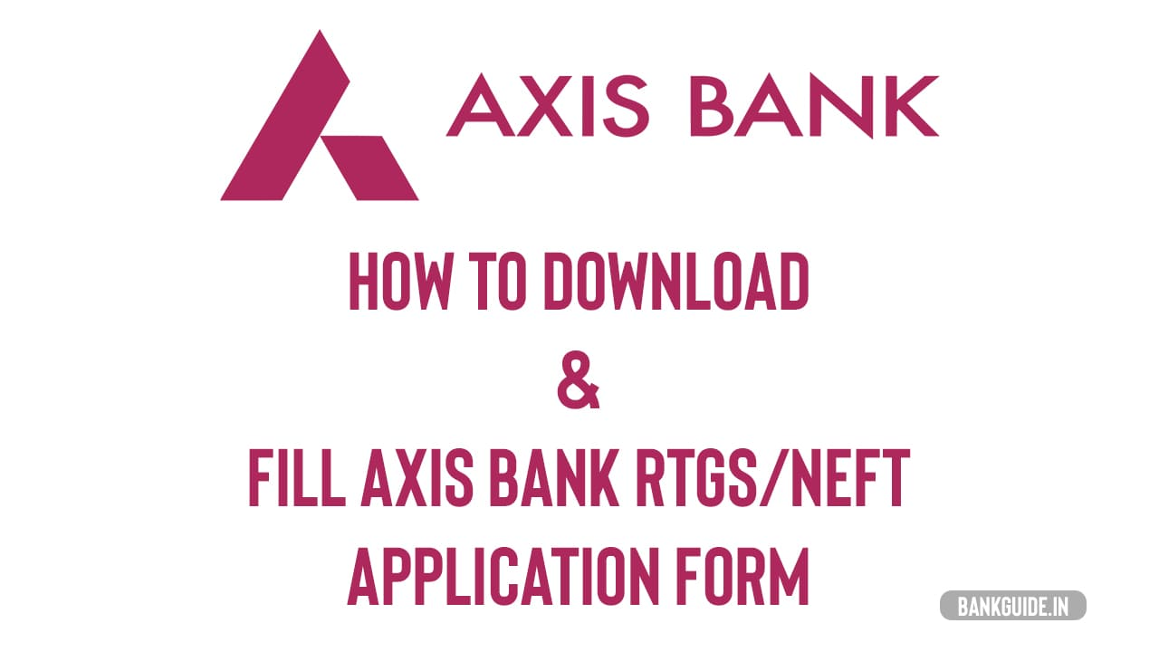 How to Download & Fill Axis Bank RTGS and NEFT Application Form 1