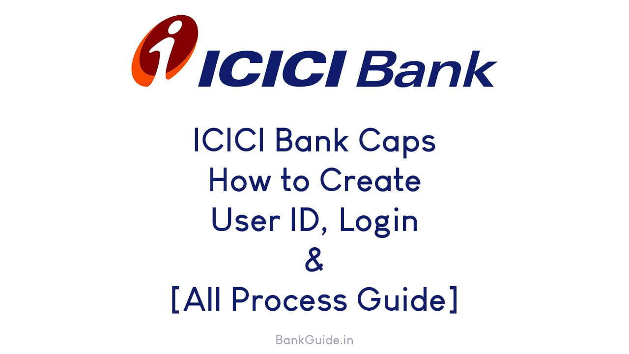 ICICI Bank Caps How to Create User ID, Login & [All Process Guide] 1