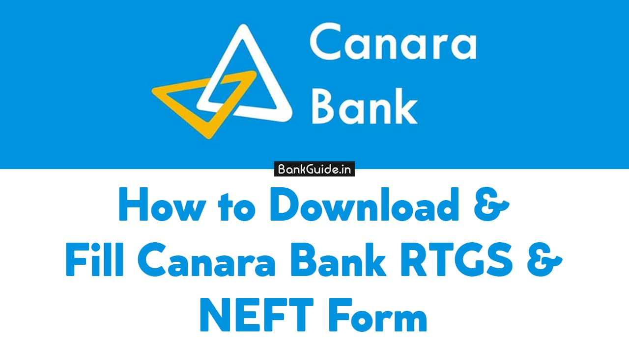 How to Download & Fill Canara Bank RTGS & NEFT Form - [Guide] 1