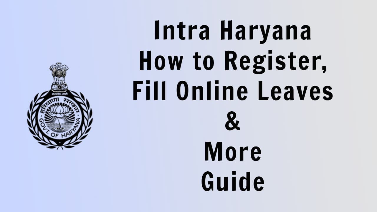 Intra Haryana How to Register, Fill Online Leaves & More - Guide