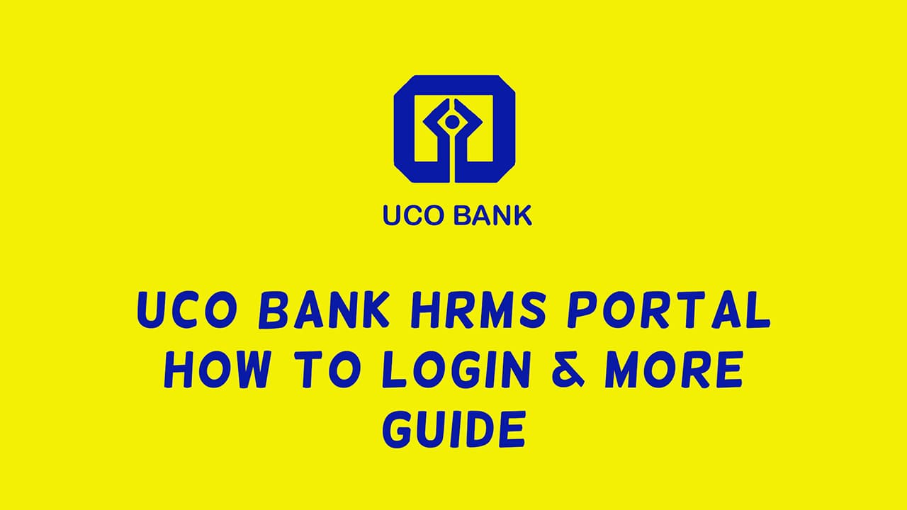 UCO Bank HRMS Portal: How to Login & More - Guide 1
