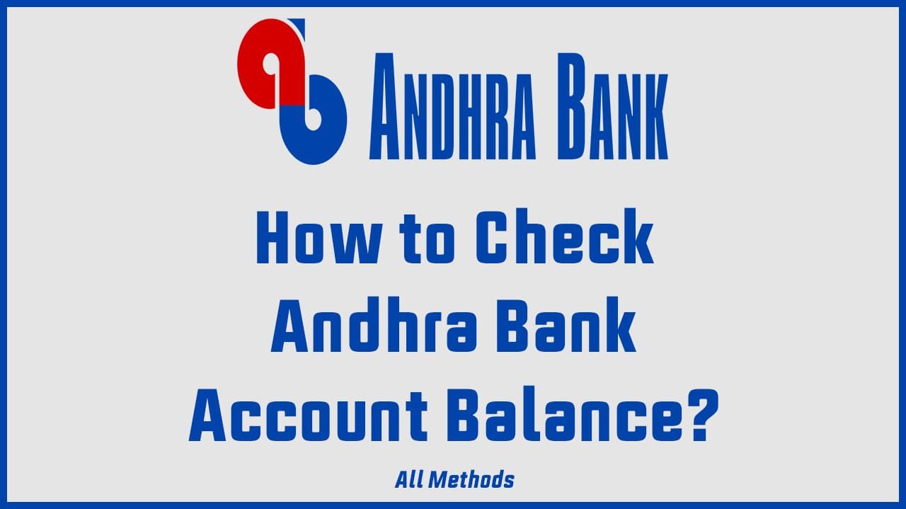 How to Check Andhra Bank Account Balance? : All Methods 1