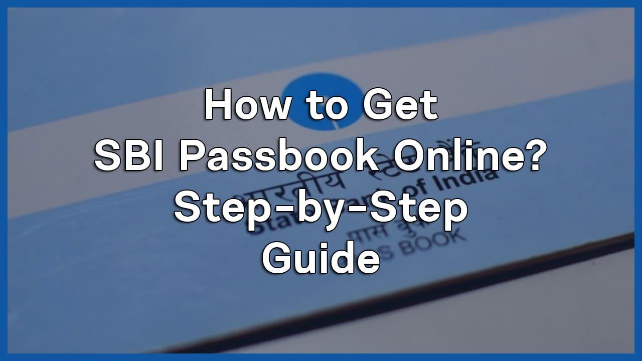 How to Get SBI Passbook Online