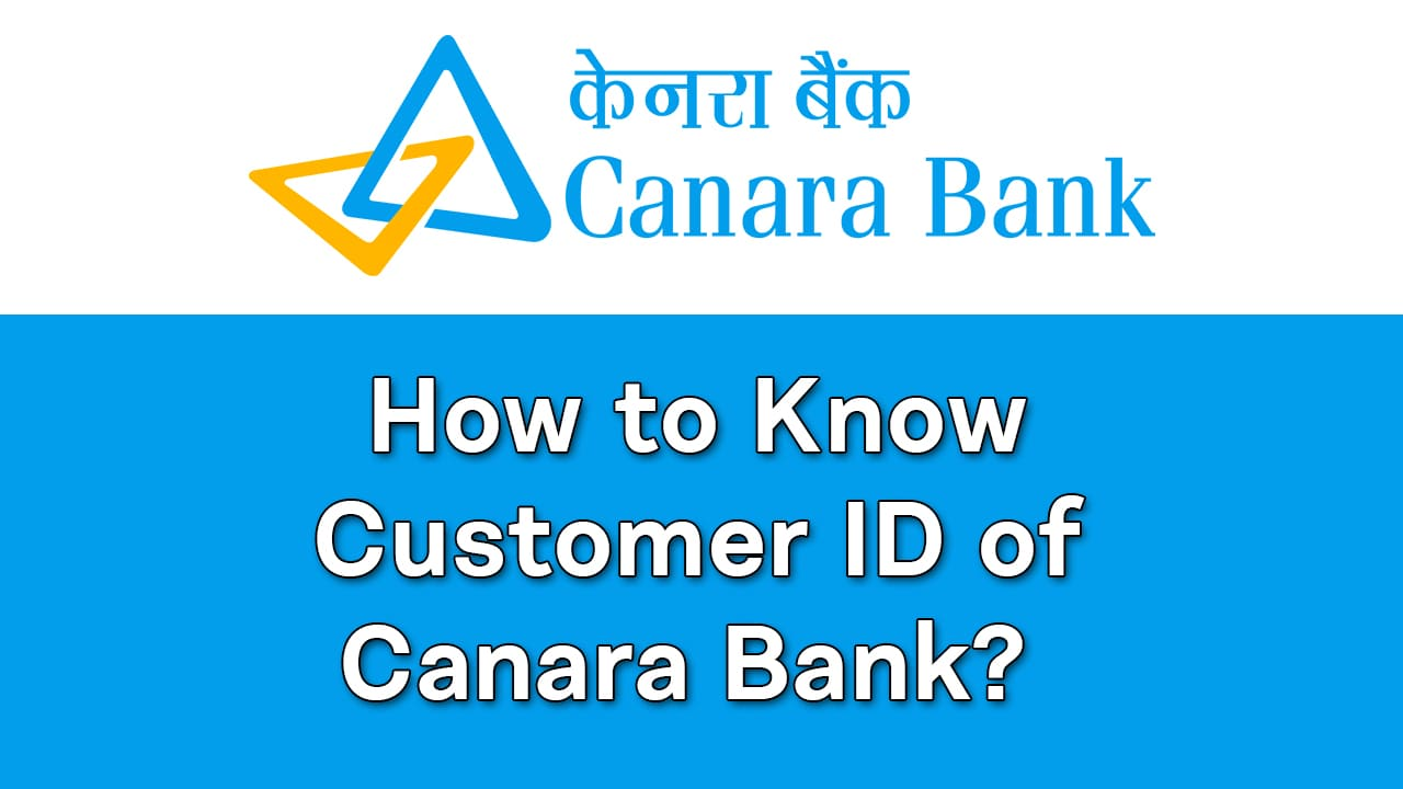 How to Know Customer ID of Canara Bank Guide