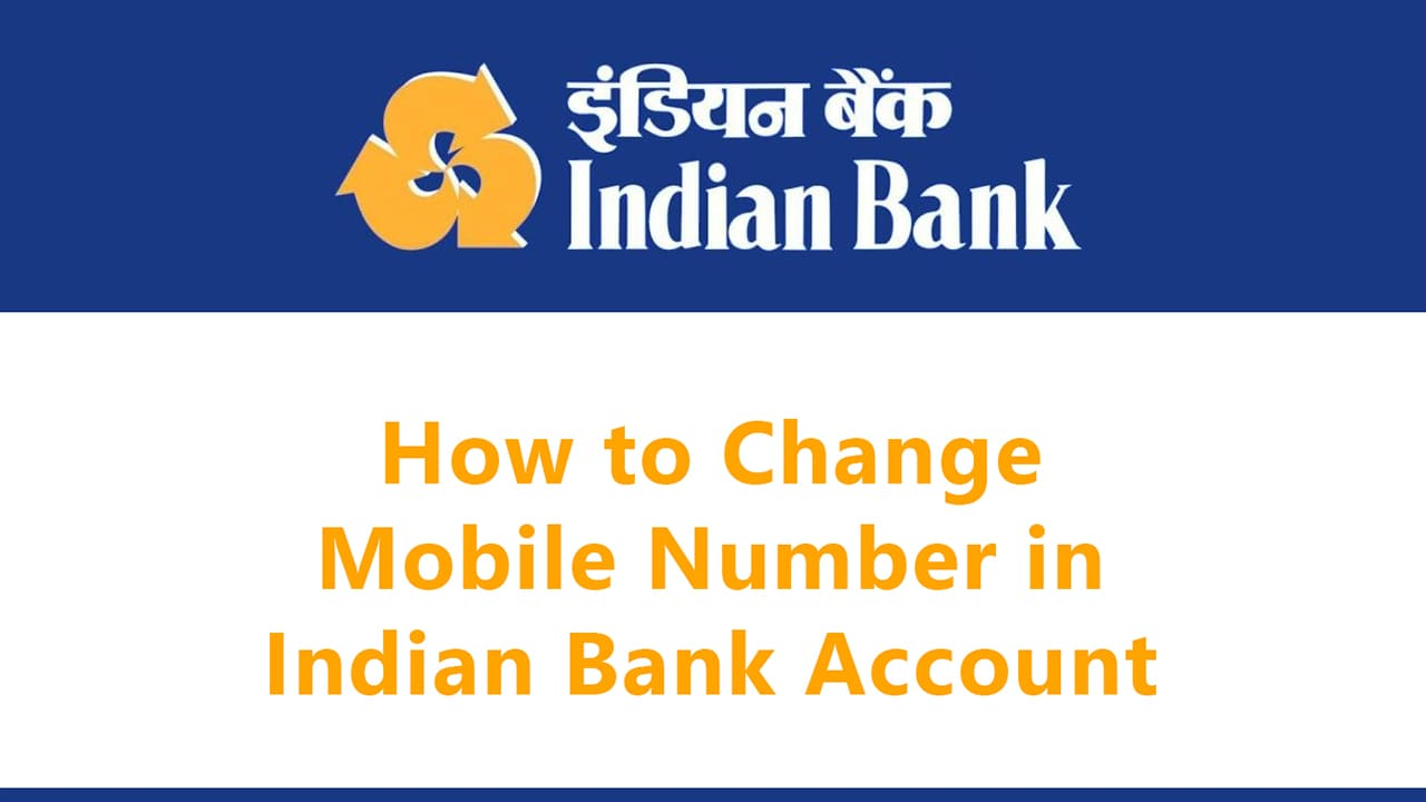 Change Mobile Number in Indian Bank Account