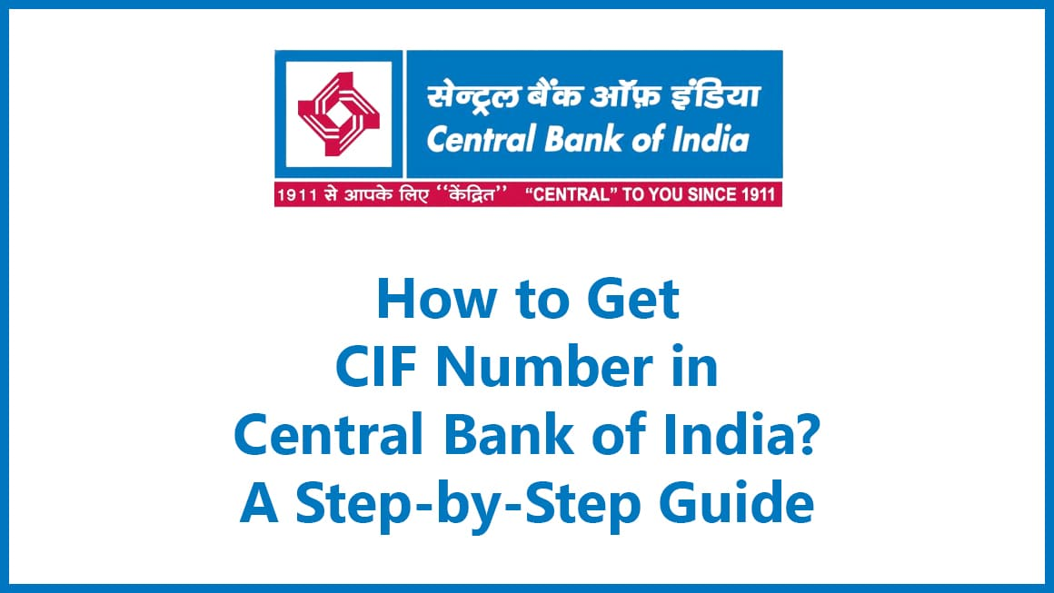 How to Get CIF Number in Central Bank of India A Step-by-Step Guide