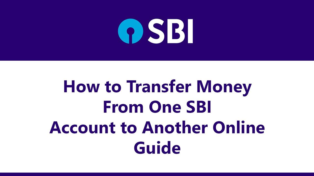 How to Transfer Money From One SBI Account to Another Online : Guide 5