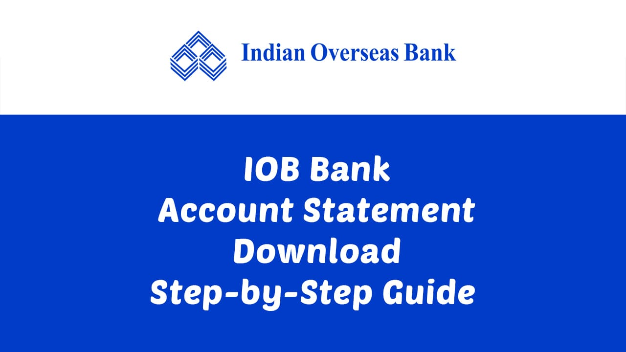 IOB Bank Account Statement Download : Step-by-Step Guide 1