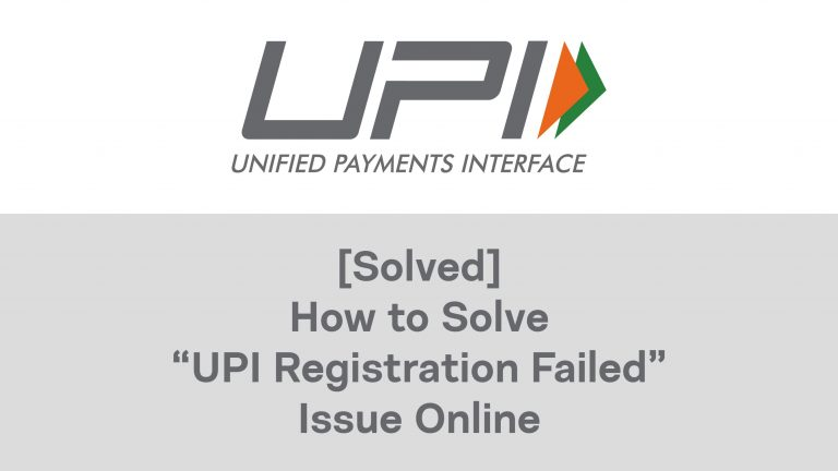 "[Solved] How to Solve BHIM ""UPI Registration Failed"" Issue Online: Guide 6"
