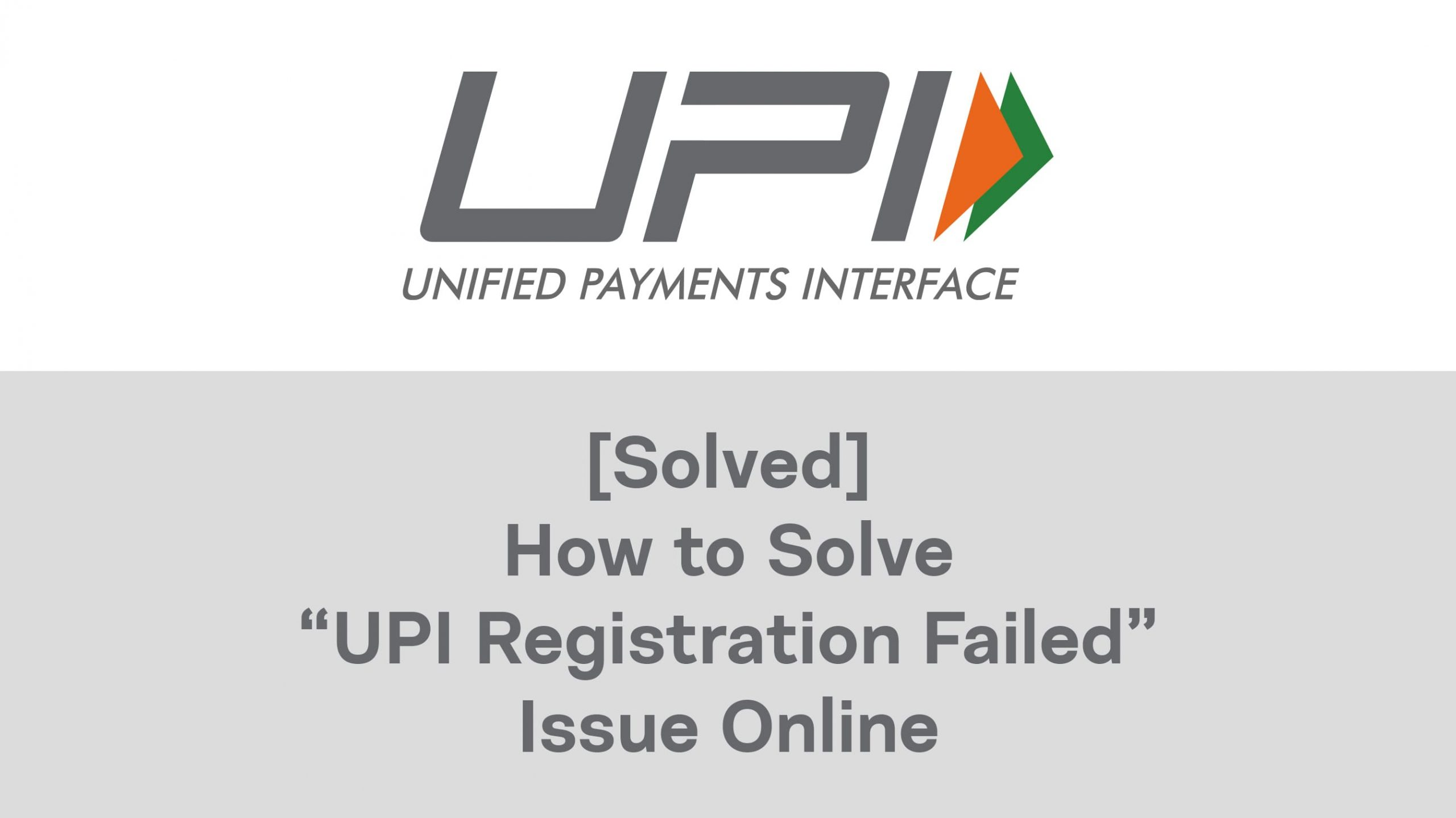 "[Solved] How to Solve BHIM ""UPI Registration Failed"" Issue Online: Guide 1"