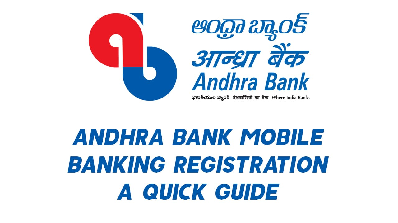 Andhra Bank Mobile Banking Registration: A Quick Guide 1