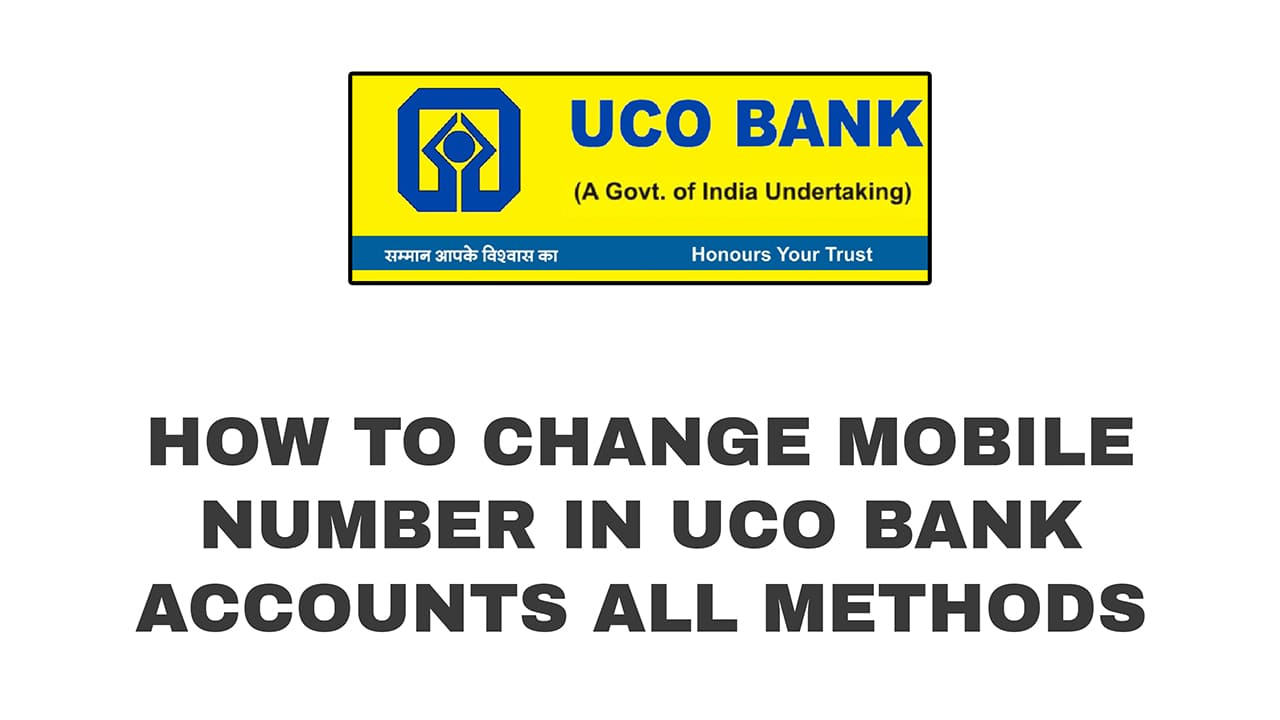 How to Change Mobile Number in UCO Bank Accounts - All Methods 1