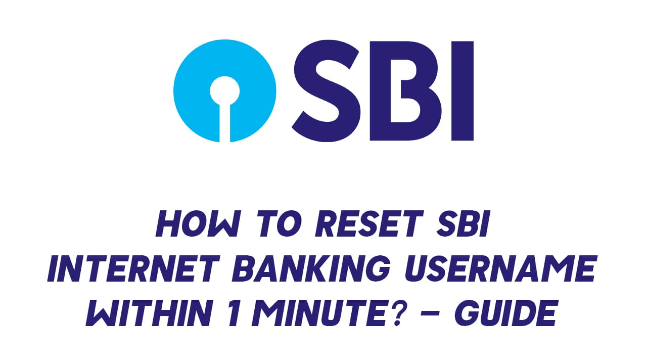 How to Reset SBI Internet Banking Username Within 1 Minute? : Quick Guide 1