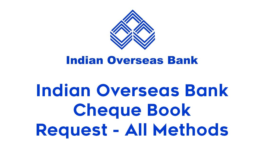 Indian Overseas Bank Cheque Book Request - All Methods 1
