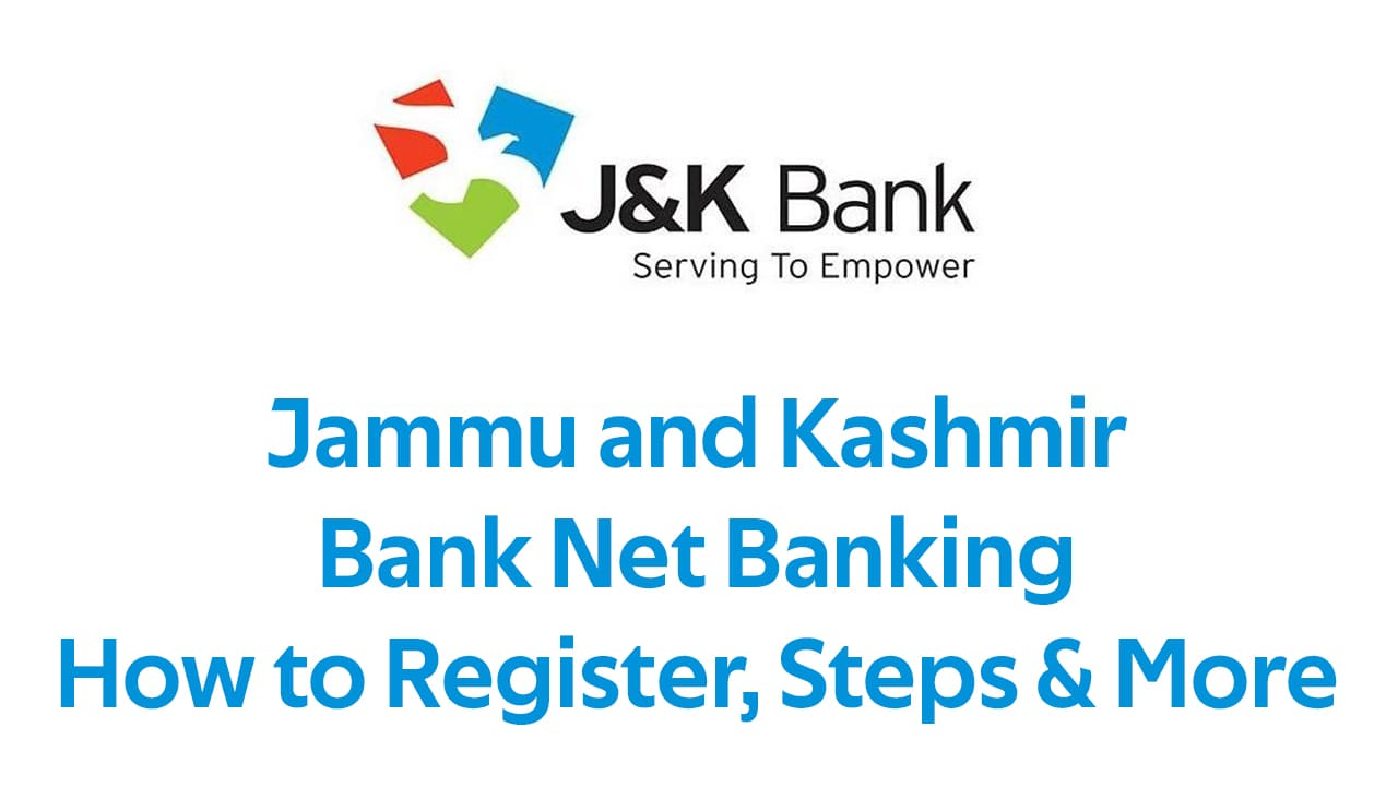 Jammu and Kashmir Bank Net Banking: How to Register, Steps & More 1