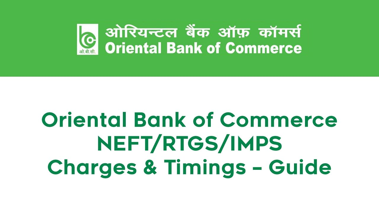 Oriental Bank of Commerce NEFT/RTGS/IMPS Charges & Timings - Guide 1