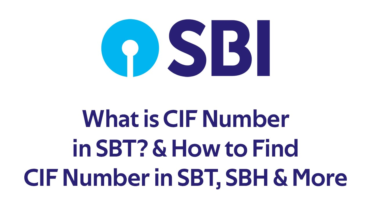 What is CIF Number in SBT? & How to Find CIF Number in SBT, SBH & More 1