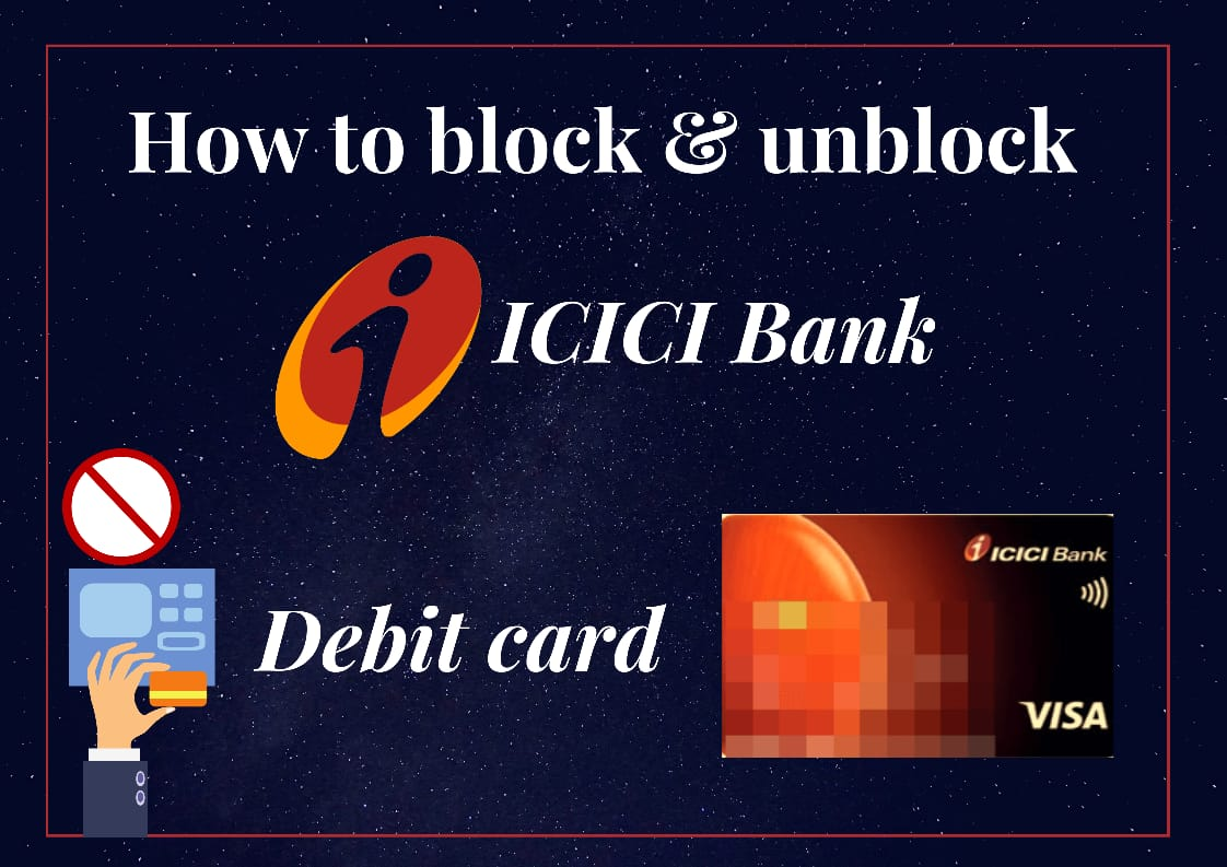 4 Methods to Block & Unblock Your ICICI Debit Card Online - Guide 1