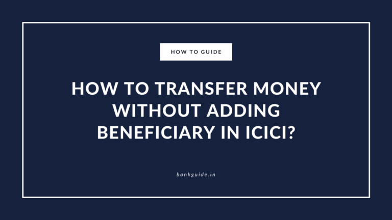 How to Transfer Money Without Adding Beneficiary in ICICI? 3
