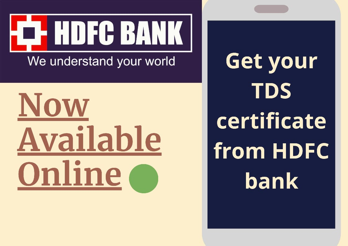 How to Get Your TDS Certificate From HDFC Bank - Guide 1