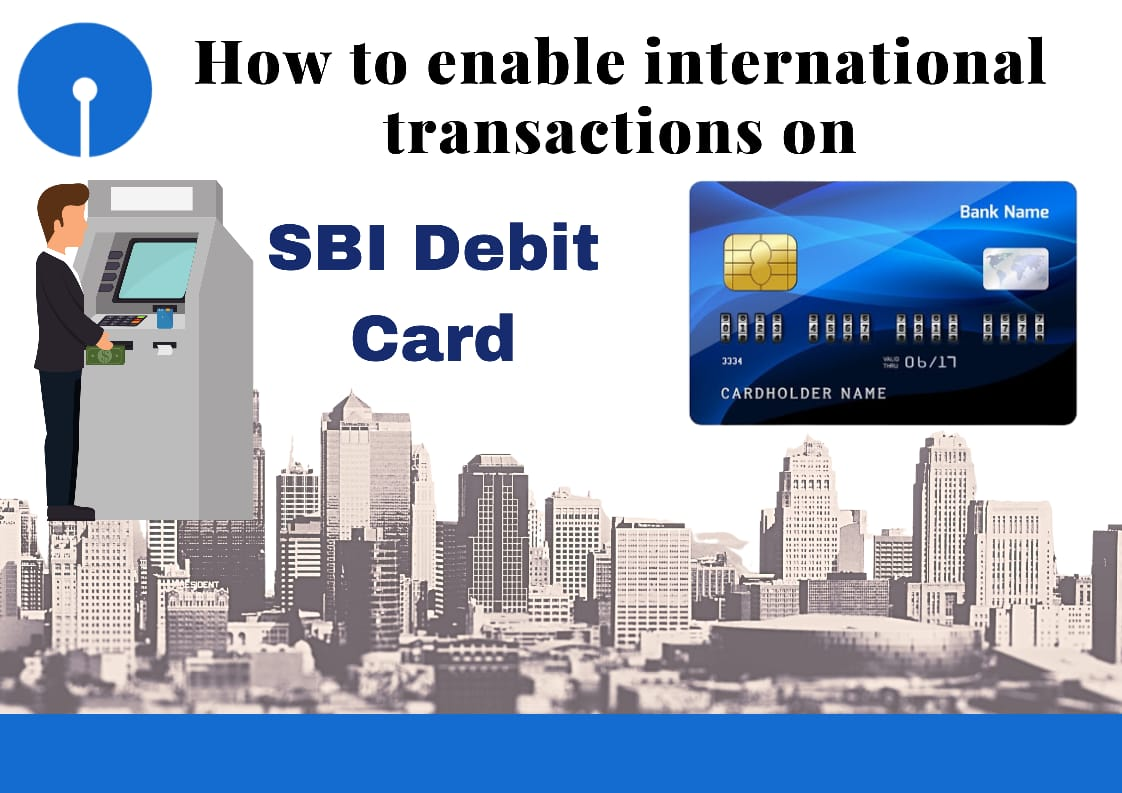 How to Activate International Transaction on SBI Debit Card
